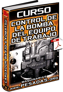 Curso: Control de la Bomba del Equipo de Trabajo del Cargador WA430-6 Komatsu