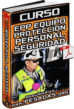Curso de EPP Equipos de Protección Personal - Usos, Seguridad y Selección