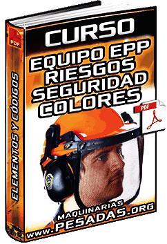 Curso de EPP - Utilización, Riesgos, Seguridad y Códigos de Colores