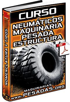 Curso: Neumáticos de Maquinaria Pesada – Estructura, Nomenclatura y Tipos