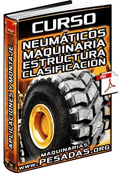 Curso: Neumáticos de Maquinaria Pesada – Clasificación, Estructura y Montaje