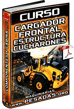 Curso: Cargador Frontal – Estructuras, Mecanismos, Cucharones y Puntas