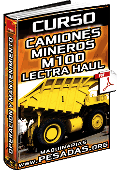Curso de Operación y Mantenimiento del Camión Minero M100 Lectra Haul