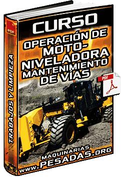 Curso de Operación de Motoniveladoras – Mantenimiento y Limpieza de Vías