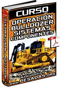 Curso: Operación de Bulldozer - Sistemas, Componentes, Inspección e Implementos