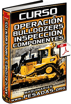 Curso de Operación de Bulldozers - Aplicaciones, Inspección y Componentes