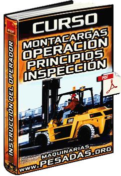 Curso de Montacargas – Operación, Inspección, Componentes y Clasificación
