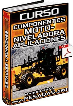 Curso de Motoniveladoras - Componentes, Funciones y Aplicaciones