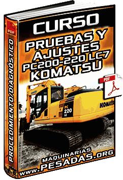Curso: Pruebas y Ajustes de Excavadoras PC200, PC210 y PC220 LC7 Komatsu