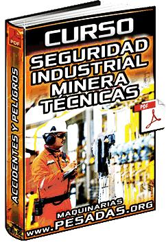 Curso de Seguridad Industrial y Minera – Accidentes, Peligros, Riesgos y Técnicas
