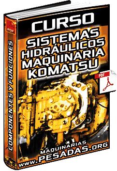Curso: Hidráulica de Maquinaria Komatsu - Sistemas, Componentes y Funciones
