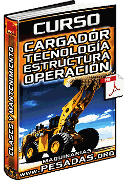 Curso de Tecnología de Cargadores – Estructura, Mantenimiento y Operación
