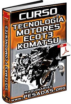 Curso de Tecnología de Motores ECOT3 Komatsu – TIER3, Sistemas y Componentes