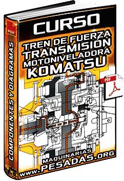 Curso de Tren de Fuerza y Transmisión de Motoniveladora GD655A-3E0 Komatsu