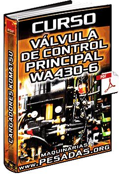 Curso de Válvula de Control Principal de Cargadores Frontales WA430-6 Komatsu