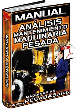Manual de Análisis del Mantenimiento de Maquinaria Pesada - Sistemas y Gestión