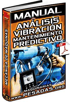 Manual: Vibración de Máquinas - Análisis, Mecánica y Mantenimiento Predictivo