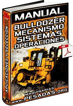 Manual de Bulldozers - Estructura, Sistemas, Operaciones y Aplicaciones