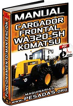 Manual de Cargador WA320-5H Komatsu - Funcionamiento, Mantención y Accesorios