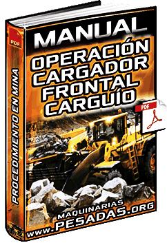 Manual: Operación del Cargador Frontal Minero – Procedimiento de Carguío