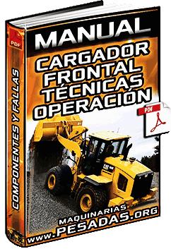 Manual de Cargadores Frontales - Técnicas de Operación y Mantenimiento