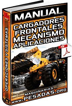Manual de Cargador Frontal - Mecanismo, Operaciones, Sistemas y Aplicaciones
