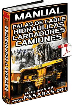 Manual: Palas de Cable, Palas Hidráulicas, Cargadores y Camiones Mineros – Sistemas