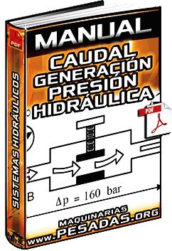 Manual de Caudal y Generación de Presión en Sistemas Hidráulicos