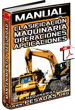 Manual de Tipos de Maquinaria Pesada - Operaciones, Aplicaciones y Mantención