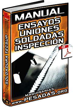 Manual de Ensayos Destructivos y no Destructivos de Uniones Soldadas