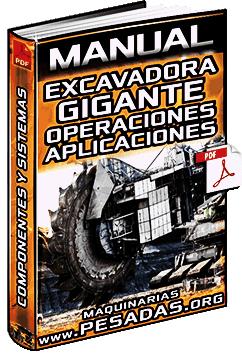 Manual: Excavadoras Gigantes - Sistemas, Estructura, Operaciones y Aplicaciones
