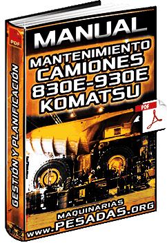 Manual: Planificación del Mantenimiento de Camiones Mineros 830E y 930E Komatsu