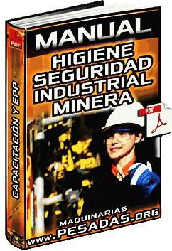 Manual de Entrenamiento Minero - Higiene y Seguridad Industrial y Minera