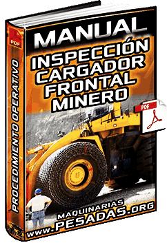 Manual: Inspección del Cargador Frontal Minero – Procedimiento Operativo y Etapas