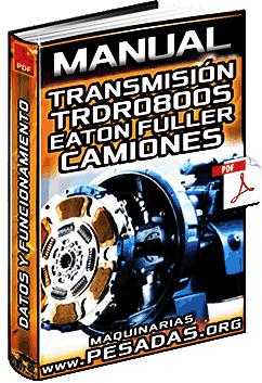 Manual de Transmisiones TRDR0800S Eaton Fuller – Operación y Funcionamiento