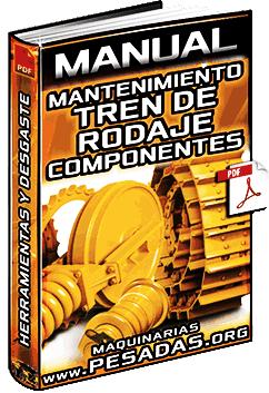 Manual: Mantenimiento de Tren de Rodaje - Componentes, Alineación y Desgaste
