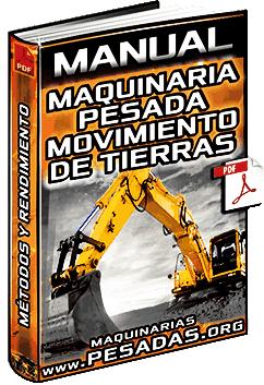 Manual: Maquinaria Pesada de Movimiento de Tierras - Etapas, Métodos y Rendimiento