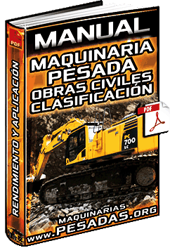 Manual de Maquinaria Pesada para Obras Civiles - Tipos, Rendimientos y Aplicación
