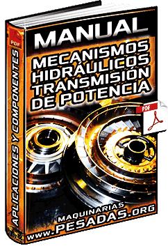 Manual de Mecanismos Hidráulicos de Transmisión de Potencia y Aplicaciones