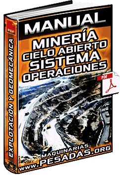 Manual: Minería a Tajo Abierto - Métodos, Sistemas, Explotación y Operaciones
