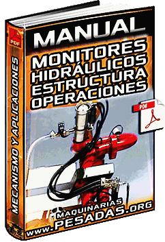 Manual de Monitores Hidráulicos - Tipos, Mecanismo, Operaciones y Aplicaciones