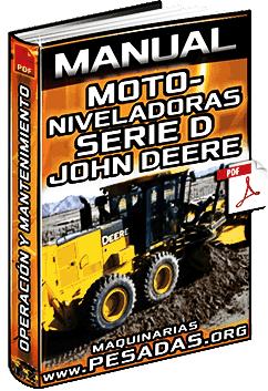 Manual de Motoniveladoras Serie D John Deere - Operación y Mantenimiento