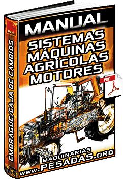 Manual de Sistemas de Máquinas Agrícolas - Motores, Embrague y Caja de Cambios