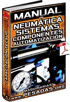 Manual: Neumática - Sistemas Neumáticos, Componentes Eléctricos y Automatización
