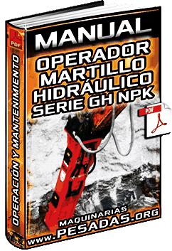 Manual de Martillos Hidráulicos Serie GH NPK – Operación y Mantenimiento