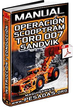 Manual del Operador de Scooptram Toro 007 Sandvik – Instrucción y Conducción