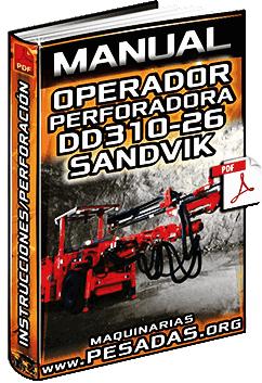 Manual de Perforadora DD310-26 Sandvik - Instrucción en Operación y Perforación