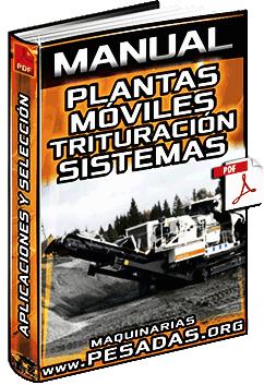 Manual de Plantas Móviles de Trituración - Mecanismo, Sistemas y Aplicaciones