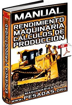 Manual de Rendimientos de Maquinaria Pesada y Cálculos de Producción