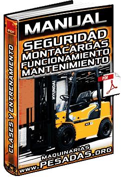 Manual de Seguridad con Montacargas - Clases, Funcionamiento y Mantenimiento